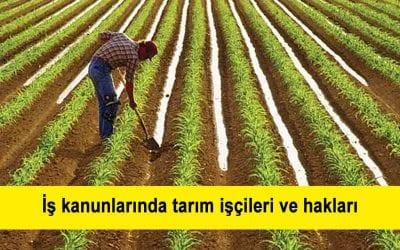 İş kanunlarında tarım işçileri kavramı