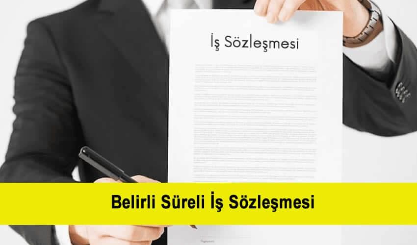 İş Kanununda Süreli İş sözleşmesi Nedir?