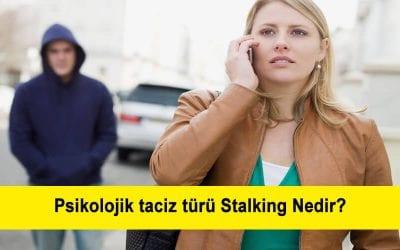 Psikolojik taciz türü Stalking iş yerlerinde yaşanabilir