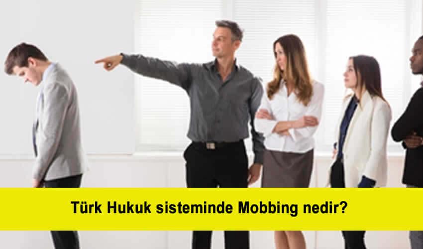 Türk Hukuk sisteminde Mobbing nedir