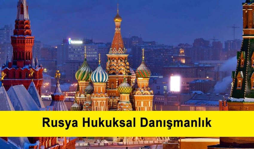 Rusya Hukuksal Danışmanlık. Rusya ticari avukatlık hizmeti.