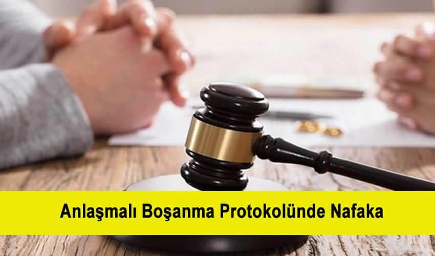 Anlaşmalı Boşanma Protokolünde Nafaka