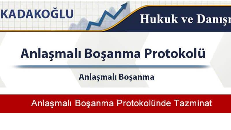 Anlaşmalı Boşanma Protokolünde Tazminat düzenlenmesi;