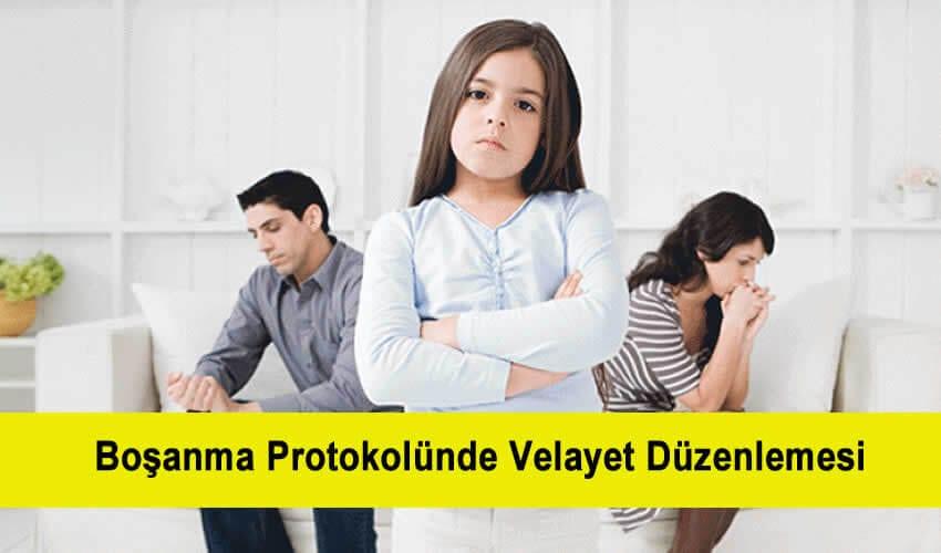 Anlaşmalı Boşanma Protokolünde Velayet Düzenlemesi