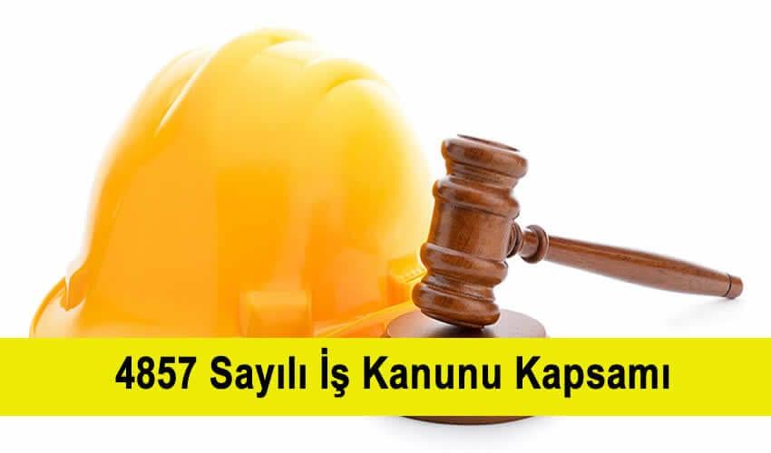 4857 Sayılı İş Kanunu Kapsamı