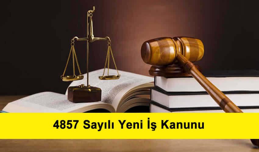 4857 Sayılı Yeni İş Hukuku ve İş Kanunu.