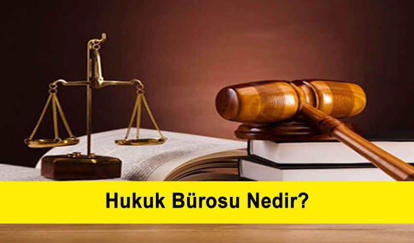 Hukuk Bürosu Nedir Nasıl Çalışır