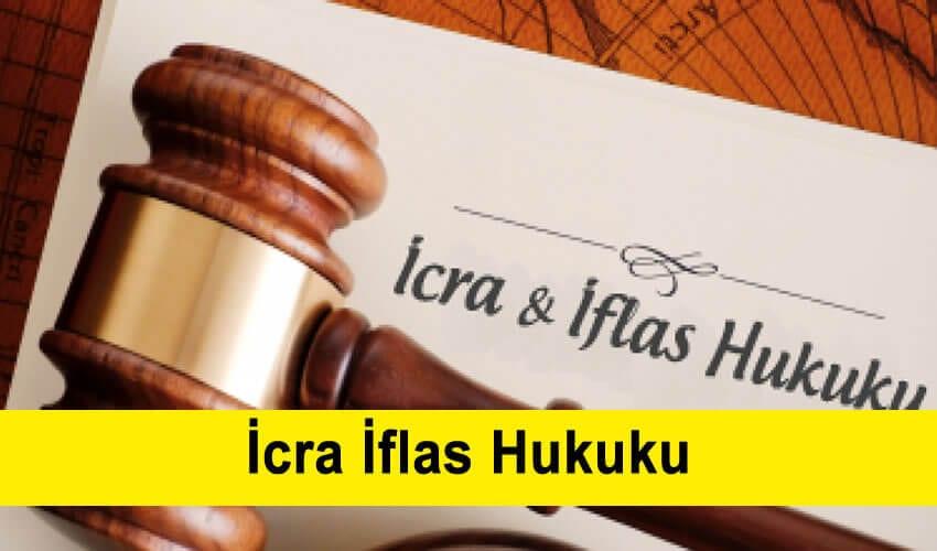 icra iflas hukuku. icra Avukatı. İcra iflas avukatı.